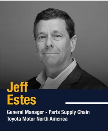 Jeff Estes, General Manager Supply Chain at Toyota Motor NA